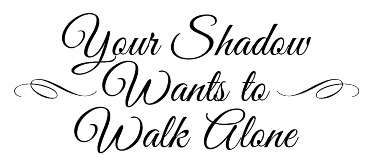 Your shadow wants to walk alone